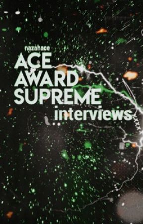 ACE AWARD SUPREME - INTERVIEWS by AceSociety