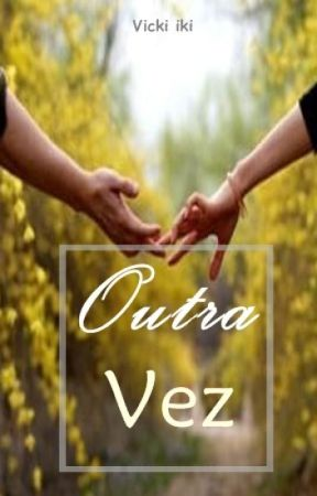 Outra Vez by VickiIki