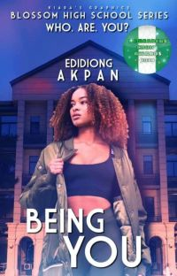 Blossom High School Series : BEING YOU (A Nigerian-themed Novel) [✔]  cover