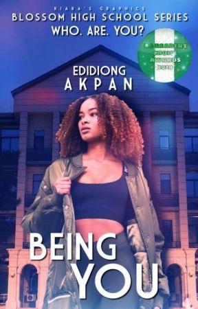 Blossom High School Series : BEING YOU (A Nigerian-themed Novel) [✔]  by Eddy622