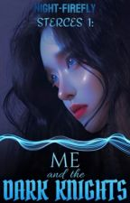 Me and the Dark Knights -Completed- (former She is Love) ni night-firefly