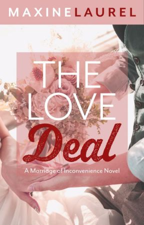 The LOVE DEAL (COMPLETED) by MaxineLaurel