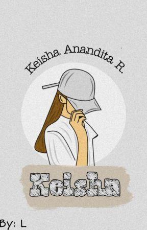 Keisha [COMPLETED] by KheishaA78