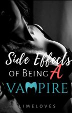 Side Effects Of Being A Vampire  by limeloves
