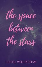 the space between the stars by LouWillingham