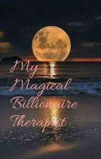 My Magical Billionaire Therapist (Mature 18+) by DanisGreathouse