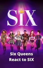 SIX Queens react to SIX the Musical by Nerdy-Fox