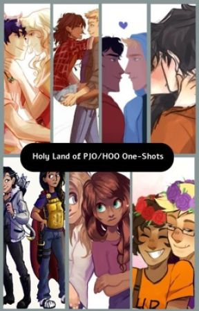 Holy Land of PJO/HOO One-Shots by LilyMakesanEntrance