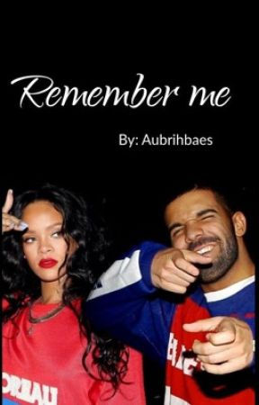 Remember me (An Aubrih Story) by aubrihbaes