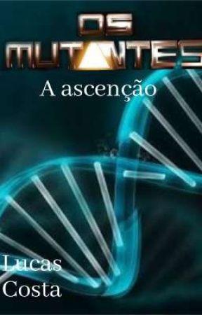 Mutantes: A ascenção by LUCASNERD460075
