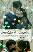 Shoulder to Shoulder (A put your head on my shoulder fanfic) by The_Robot_Cat16