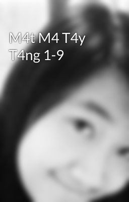 Đọc truyện M4t M4 T4y T4ng 1-9