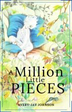 A Million Little Pieces by 0jamajo