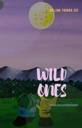 Wild Ones // Pokemon Sword and Shield Oneshots by rolling-thunda-exe