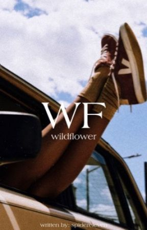 Wildflower [one shots] by spidereleven