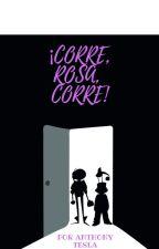 ¡Corre, Rosa, Corre! by AnthonyTesla