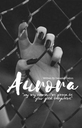 AURORA [18+] by denadandelion