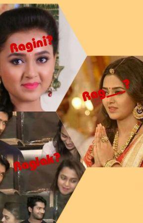 Ragini?  Or Raglak?  Or Rag____?? by BMaheshwari