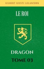 Le Roi Dragon Tome 03 by Giloudu66