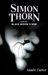 Simon Thorn and the Black Widow's Web by aimeecarterofficial