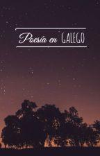 POESÍA EN GALEGO by nnnevertoolate