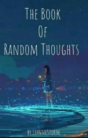 The Book of Random Thoughts by ErynneStorm
