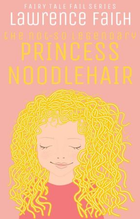 The Not-so Legendary Princess Noodlehair by thelawrencefaith