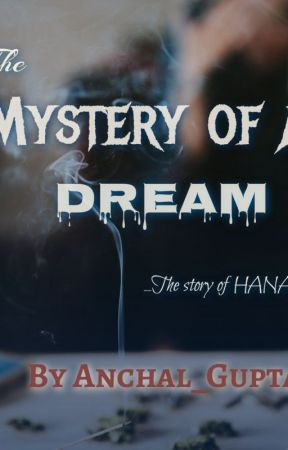 The Mystery of a Dream: The Story of Hana_ by Inscrutable_spirit_