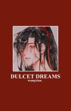 Dulcet Dreams ; lwj x wwx by -peiskos