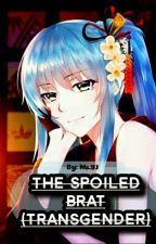 The Spoiled Brat (Trans X Boy Straight) by yarajjuames