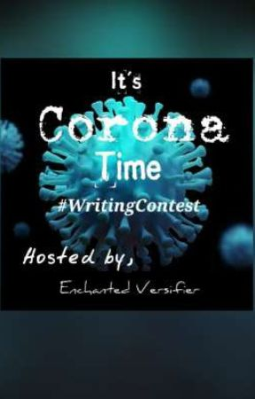 It's Corona Time  #WritingContest[CLOSED] by Enchanted_Versifier