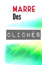 Marre des clichés ! + Critiques. by LolaurenBluue