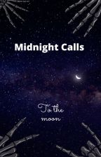 Midnight calls to the moon by Milkycookiereads