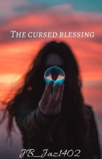 The cursed blessing by JB____Jaz1402