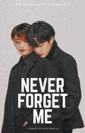Never Forget Me|| 태국 by rhiannalovesfanfics