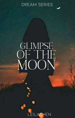 Glimpse Of The Moon (Dream Series #1) by LeilaShen