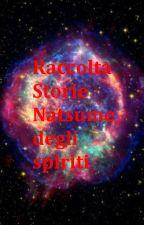 Raccolta storie Natsume degli Spiriti - Natsume Yuujinchou by Antares1989