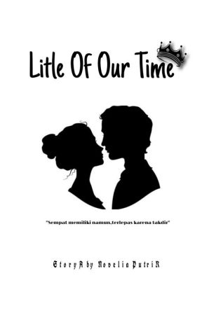 Little Of Our Time [END] by Velieee_05