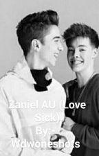 Zaniel AU (Love Sick). by Wdwoneshots
