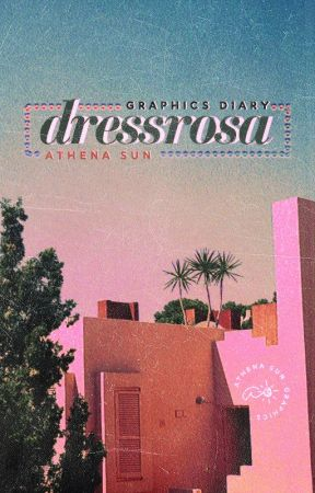 DRESSROSA ✦ graphics diary by athenated