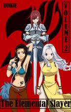 Fairy Tail: The Elemental Slayer || Volume 2 (GXG) by cowboydinkie