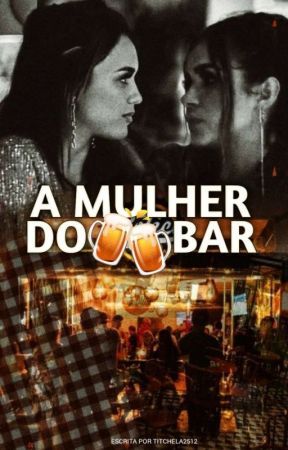 A mulher do bar by Beeacarvalho99