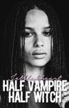 HALF VAMPIRE HALF WITCH → TVD&TO cover