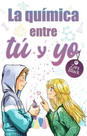 La química entre tú y yo (TQST Libro #1.5) by Zara_Black