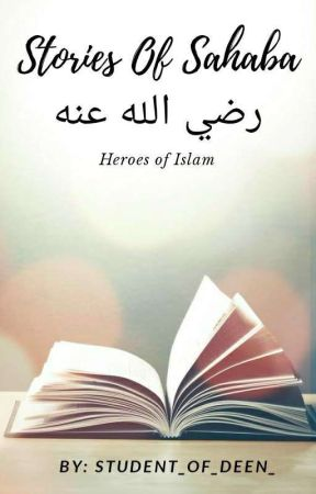 Stories of  Sahaba رضي الله عنه  by Student_of_deen_