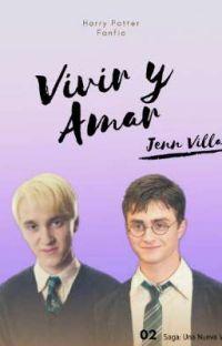 Vivir y Amar [ HP fic / Drarry ] cover