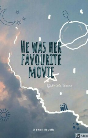 he was her favourite movie | Complete by themooniswithme