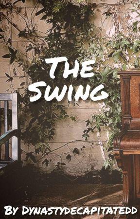 The Swing by dynastydecapitatedd