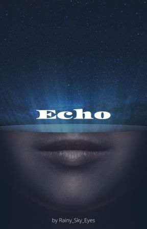 Echo by Rainy_Sky_Eyes