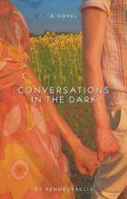 Conversations in the Dark by kennedykelis